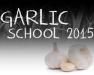 Garlic School 2015