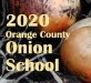 2020 Orange County Onion School