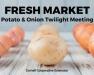 Fresh Market Potato and Onion Twilight Meeting